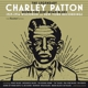 Patton,Charley :Down The Dirt Road Blues-1929-34 Wisconsin/+