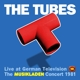 Tubes,The :The Musikladen Concert 1981
