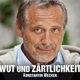 Wecker,Konstantin :Wut und Zärtlichkeit