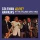 Hawkins,Coleman :Alive! At The Village Gate 196