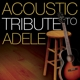 Adele Tribute :Acoustic Tribute To Adele