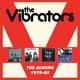 Vibrators :The Albums:1979-85