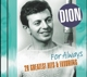 Dion & The Belmonts :For Always-28 Greatest Hits & Favorites