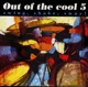 Various :Out Of The Cool Vol.5