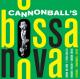 Adderley,Cannonball :Cannonball's Bossa Nova
