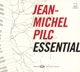 Pilc,Jean-Michel :Essential