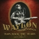 Jennings,Waylon :Turn Back The Years-Live In Dallas 75