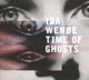 Wenoe,Ida :Time Of Ghosts (Digipak)