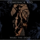 Comeback Kid :Wake The Dead (Ltd.Black Vinyl+Downloadcard)