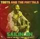 Toots & The Maytals :Sailin On-Live At The Roxy Theater La 1975