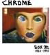 Chrome :Box II-1983-1995