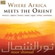 Shimaal,Noor :Where Africa Meets The Orient