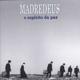 Madredeus :O Espiritu Da Paz