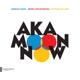 Aka Moon :Now