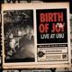 Birth Of Joy :Live At Ubu