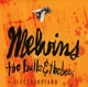 Melvins :The Bulls & The Bees/Electroretard