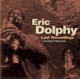 Dolphy,Eric :Last Recordings