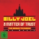 Joel,Billy :A Matter of Trust: The Bridge to Russia: Deluxe Ed