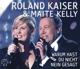 Kaiser,Roland & Kelly,Maite :Warum hast du nicht nein gesagt