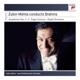 Mehta,Zubin :Zubin Mehta Conducts Brahms