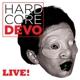 Devo :Hardcore Live!
