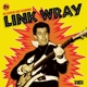 Wray,Link :The Essential Early Recordings