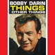 Darin,Bobby :Things & Other Things