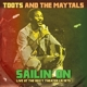Toots & The Maytals :Sailin On-Live At The Roxy (180 Gr.LP)