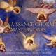 Various :Renaissance Choral Masterworks