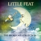 Little Feat :The Broadcast Collection