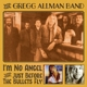 Allman,Gregg :I'm No Angel/Just Before The Bullets Fly