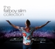 Fatboy Slim :The Fatboy Slim Collection