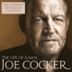 Cocker,Joe :The Life Of A Man-The Ultimate Hits 1968-2013