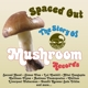 Various :Spaced Out-The Story Of Mushroom Records