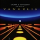 Vangelis :Light And Shadow:The Best Of Vangelis