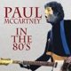 McCartney,Paul :In The 80's