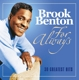 Benton,Brook :For Always-30 Greatest Hits