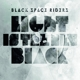 Black Space Riders :Light Is The New Black