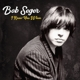 Seger,Bob :I Knew You When  (Deluxe Edt.)
