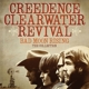 CREEDENCE CLEARWATER REVIVAL :Bad Moon Rising: The Collection