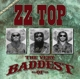 ZZ Top :The Very Baddest Of ZZ Top (Double Disc Edition)