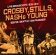 Crosby,Stills,Nash & Young :Live Broadcasts 1972-1976