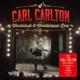 Carlton,Carl :Woodstock & Wonderland Live