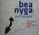 Nyga,Bea/Und Freunde :Sei Meine Reise Und Mein Ziel