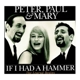 Peter,Paul & Mary :If I Had A Hammer-The Legend Begi