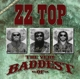 ZZ Top :The Very Baddest Of ZZ Top