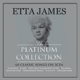 James,Etta :Platinum Collection