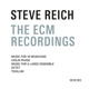 Reich,Steve :The ECM Recordings
