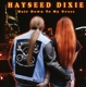 Hayseed Dixie :Hair Down To My Grass