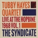 Hayes,Tubby Quartet :The Syndicate-Live At The Hopbine 1968